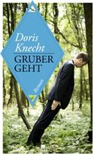 Doris Knecht - Gruber geht