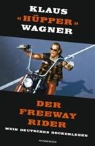 Leo G Linder, Klaus Wagner, Klaus «Hüpper Wagner, Klaus «Hüpper» Wagner, Klaus 'Hüpper' Wagner - Der Freeway Rider