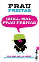 Frau Freitag, FREITAG, Frau Freitag - Chill mal, Frau Freitag