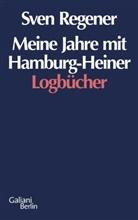 Sven Regener - Meine Jahre mit Hamburg Heiner