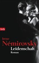 Irene Nemirovsky, Irène Némirovsky - Leidenschaft