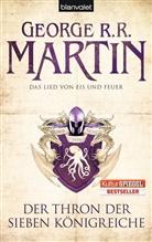 George R Martin, George R R Martin, George R. R. Martin - Das Lied von Eis und Feuer - Der Thron der Sieben Königreiche Bd.3