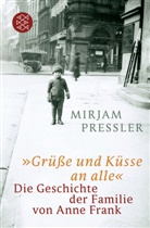 Elias, Gerti Elias, Pressle, Mirja Pressler, Mirjam Pressler - »Grüße und Küsse an alle«