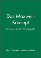 John C Maxwell, John C. Maxwell, Andreas Schieberle - Das Maxwell-Konzept