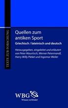 Peter Mauritsch, W Petermandl, Werne Petermandl, Werner Petermandl, Ha Pleket, Harry W. Pleket... - Quellen zum antiken Sport