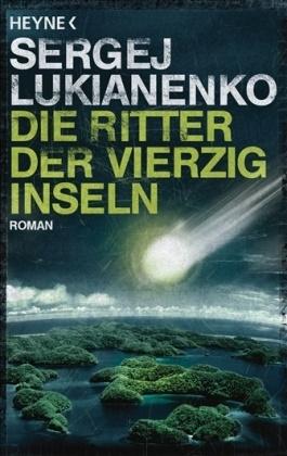 Sergej Lukianenko - Die Ritter der vierzig Inseln - Roman