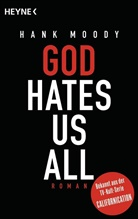 Hank Moody - God hates us all