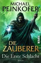 Michael Peinkofer - Die Zauberer. Die Erste Schlacht
