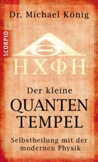 Michael Dr König, Michael Dr. König, Michael König, Michael (Dr.) König - Der kleine Quantentempel