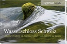 Alfred Haefeli, Alfred Haefeli - Wasserschloss Schweiz. Idyllic Waters of Switzerland. Univers de l'eau