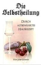 Josef Schmid - Die Selbstheilung