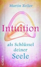 Martin Zoller - Intuition als Schlüssel deiner Seele