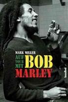 Mark Miller, Helmut Dierlamm - Auf Tour mit Bob Marley