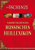 Vadim Tschenze - Vadim Tschenzes russisches Heillexikon