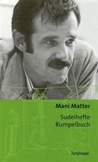 Mani Matter - Sudelhefte; Rumpelbuch