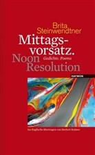 Karl-Markus Gauß, Brita Steinwendtner, Christian Thranhäuser, Herbert Kuhner - Mittagsvorsatz. noon resolution