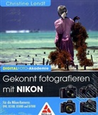Christine Lendt - Gekonnt fotografieren mit Nikon