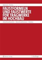 Prietz, Frank Prietz, Rybick, Rudolf Rybicki - Faustformeln und Faustwerte für Konstruktionen im Hochbau - Tl.1: Faustformeln und Faustwerte für Tragwerke im Hochbau