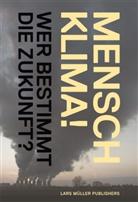 Klaus Lanz, Christian Rentsch, René Schwarzenbach, K Lanz, Klaus Lanz, Lars Müller... - Mensch Klima!