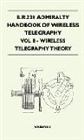 Various - B.R.230 Admiralty Handbook of Wireless Telegraphy - Vol II - Wireless Telegraphy Theory