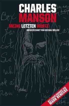 Manso,  WELLES, Michal Welles, Kirsten Borchardt - Charles Manson - Meine letzten Worte - Meine letzten Worte