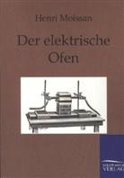 Henri Moissan - Der elektrische Ofen.