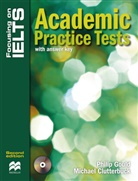 Michael Clutterbuck, Phili Gould, Philip Gould - Focusing on IELTS: Academic Practice Tests (with answer key), w. 3 Audio-CDs