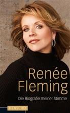 Renée Fleming - Die Biographie meiner Stimme