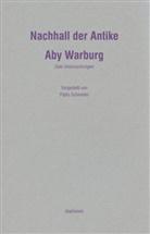 Aby Warburg, Aby M. Warburg, Pablo Schneider - Nachhall der Antike