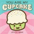 Joyce Wan - You Are My Cupcake