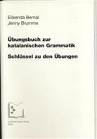 Elisend Bernal, Elisenda Bernal, Jenny Brumme - Übungsbuch zur katalanischen Grammatik, Schlüssel zu den Übungen