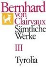 Bernhard von Clairvaux, Bernhard von Clairvaux, Gerhard B Winkler, Gerhard B. Winkler - Sämtliche Werke. Bd.3