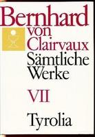 Bernhard von Clairvaux, Bernhard von Clairvaux, Gerhard B Winkler, Gerhard B. Winkler - Sämtliche Werke. Bd.7