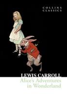Lewis Carroll - ALICE'S ADVENTURES IN WONDERLAND (COLLINS CLASSICS)
