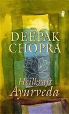 Deepak Chopra - Heilkraft Ayurveda