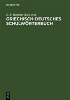 Gustav Eduard Benseler, G. E. Benseler, A. Clausing, A Clausing u a, F. Eckstein, H. Haas... - Griechisch-deutsches Schulwörterbuch