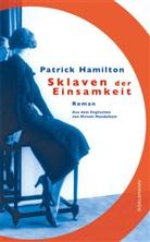 Patrick Hamilton, Miriam Mandelkow - Sklaven der Einsamkeit