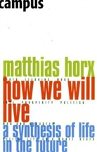 Matthias Horx - How We Will Live