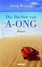 Joerg Kressig - Die Bücher von A-ong