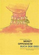 Christiane Meyer-Thoss, Heinrich Helfenstein - Meret Oppenheim, Buch der Ideen