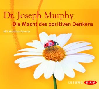Joseph Murphy, Matthias Ponnier - Die Macht des positiven Denkens, 4 Audio-CDs (Hörbuch) - Lesung