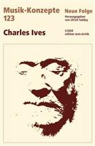 Heinz-Klaus Metzger, Rainer Riehn, Ulrich Tadday - Musik-Konzepte, Neue Folge - Bd.123: Charles Ives