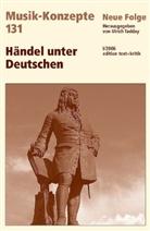Heinz-Klaus Metzger, Rainer Riehn, Ulrich Tadday - Musik-Konzepte, Neue Folge - Bd.131: Händel unter Deutschen