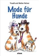 Traud Reiner, Traudl Reiner, Walter Reiner - Mode für Hunde
