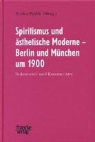 Prisk Pytlik, Priska Pytlik - Spiritismus und ästhetische Moderne - Berlin und München um 1900