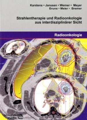 M. Bremer, F. Bruns, S Janssen, St. Janssen, J Karstens, J. H. Karstens... - Strahlentherapie und Radioonkologie aus interdisziplinärer Sicht