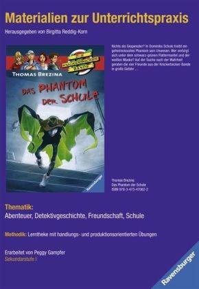 Thomas C. Brezina - Thomas Brezina 'Das Phantom der Schule' - Thematik: Abenteuer, Detektivgeschichten, Freundschaft, Schule. Sekundarstufe I
