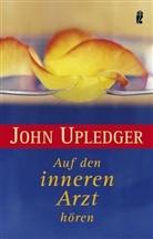 John E. Upledger - Auf den inneren Arzt hören