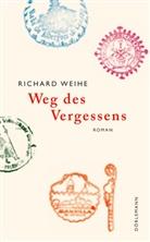 Richard Weihe - Weg des Vergessens