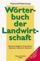 Gisela Haberkamp de Antón, Günther Haensch - Wörterbuch der Landwirtschaft, Deutsch-Englisch-Französisch-Spanisch-Italienisch-Russisch